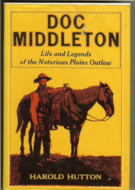 Image for DOC MIDDLETON. Life & Legends of the Notorious Plains Outlaw.