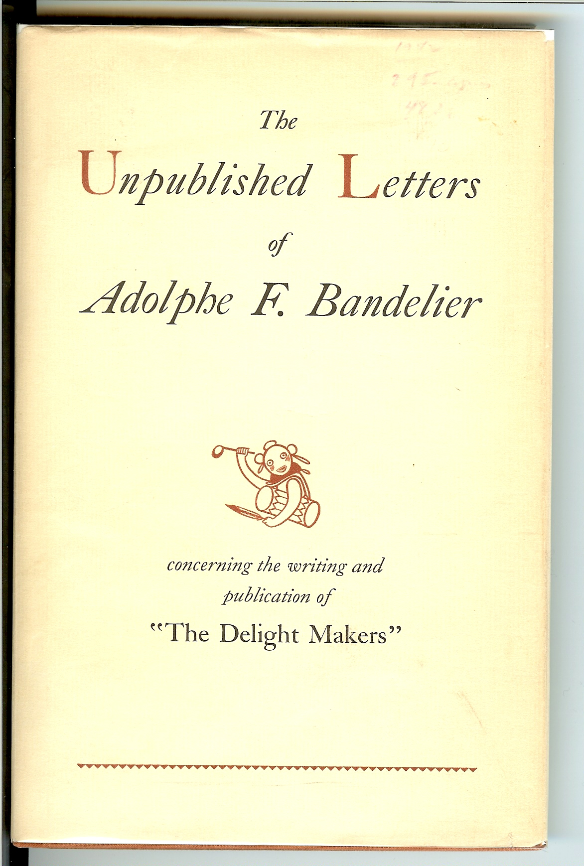 Image for THE UNPUBLISHED LETTERS OF ADOLPHE F. BANDELIER.