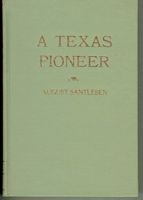 Image for A TEXAS PIONEER: EARLY STAGING & OVERLAND FREIGHTING DAYS ON THE FRONTIERS OF TEXAS & MEXICO.
