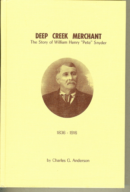 "Image for DEEP CREEK MERCHANT. The Story of William Henry ""Pete"" Snyder"
