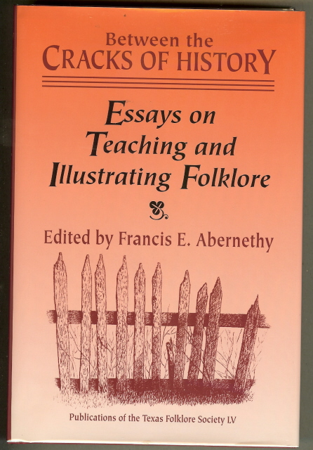 Image for BETWEEN THE CRACKS OF HISTORY. Essays on Teaching and Illustrating Folklore.